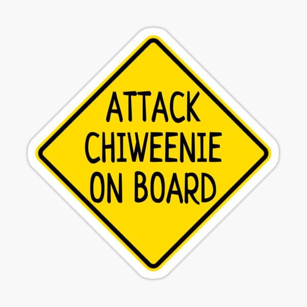 Attack Chiweenie on board Sticker