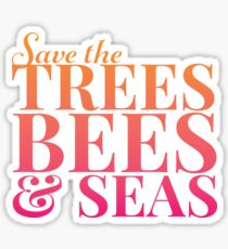 Save The Trees, Bees, and Seas NEW! Sticker