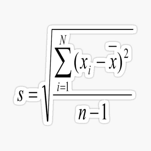 Sample Standard Deviation #Sample #Standard #Deviation #SampleStandardDeviation #StandardDeviation #Statistics #Mathematics #analysis #interpretation #presentation #data #scientific #industrial Sticker