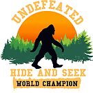 Undefeated Hide and Seek World Champion T shirt Bigfoot T shirt by Chilling Nation