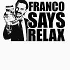 « Franco Says Relax » par rudeboyskunk
