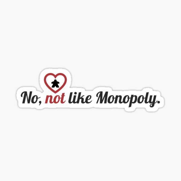 No, Not Like Monopoly. Sticker