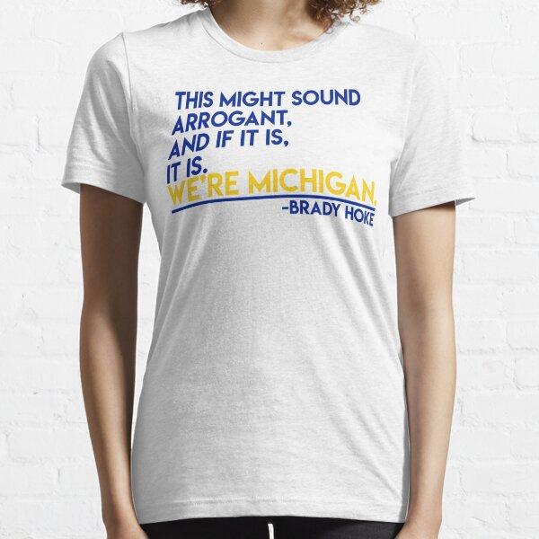 We're Michigan Brady Hoke Essential T-Shirt