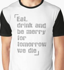 come y diviértete  Graphic T-Shirt