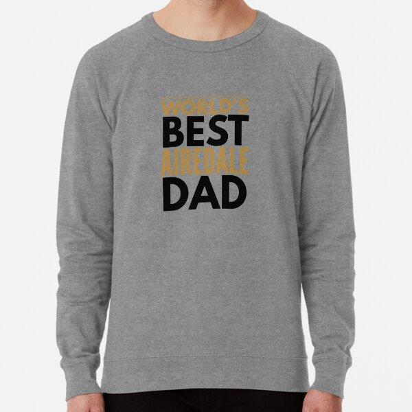 Best airdale dad Lightweight Sweatshirt