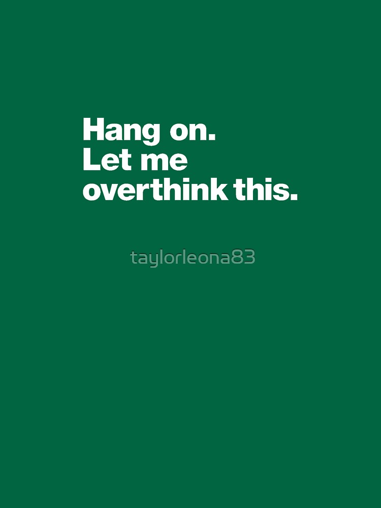 Aférrate. Déjame pensar demasiado sobre esto. de taylorleona83