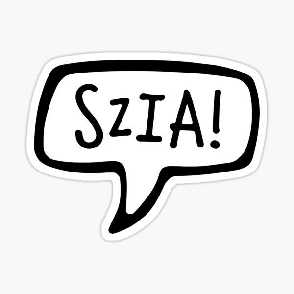 SZIA! Hungarian Language Greeting, Hello, Hi, Hungary, Magyar Nyelv Sticker