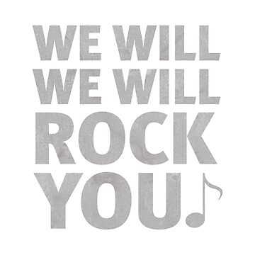 we will we will rock you! by Nxolab