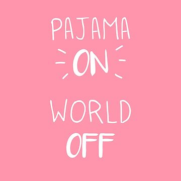 Pajama ON, World OFF by Switch01