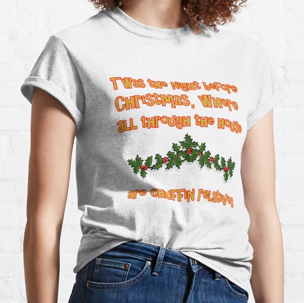 The night before Christmas - Chuffin Relatives Classic T-Shirt