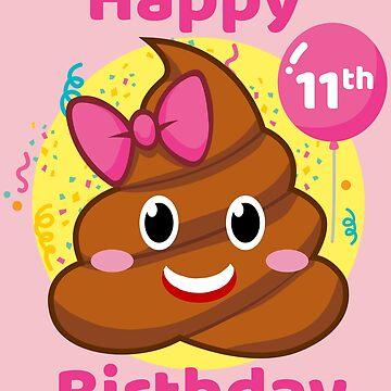 11th Birthday Girl - Pink Bow Poop Emoji by melsens