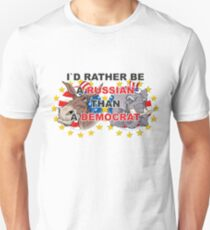 I`D RATHER BE A RUSSIAN THAN A DEMOCRAT by Apex BY Unisex T-Shirt