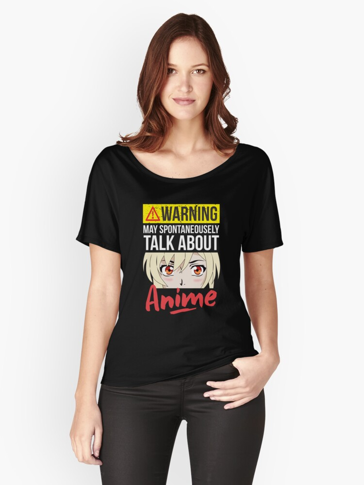 'Warning May Spontaneously Talk About Anime T-Shirt' Women's Relaxed Fit T-Shirt by Dogvills