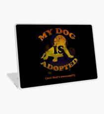 My dog is adopted Laptop Skin