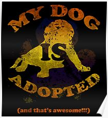 My dog is adopted Poster