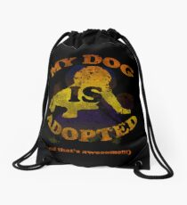 My dog is adopted Drawstring Bag