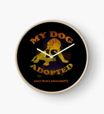 My dog is adopted Clock