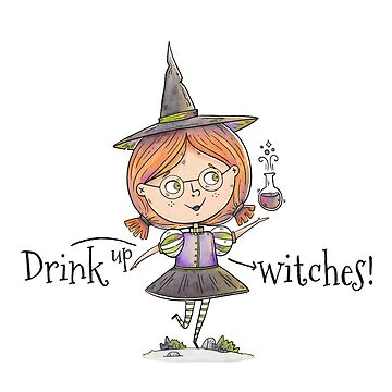 Cute Witch  Drink Up Witches Funny Halloween Party Wicca by LoveAndSerenity