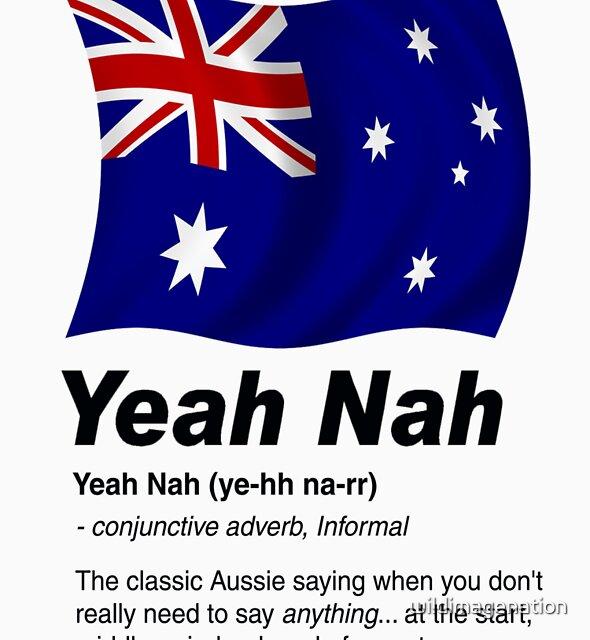 Yeah Nah (Version 2) by wildimagenation