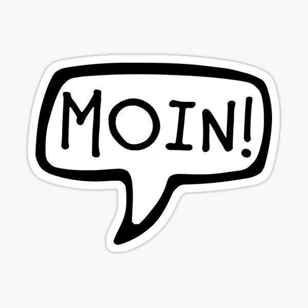 MOIN! Low German, Danish, Frisian Greeting, Hi, Hello Sticker