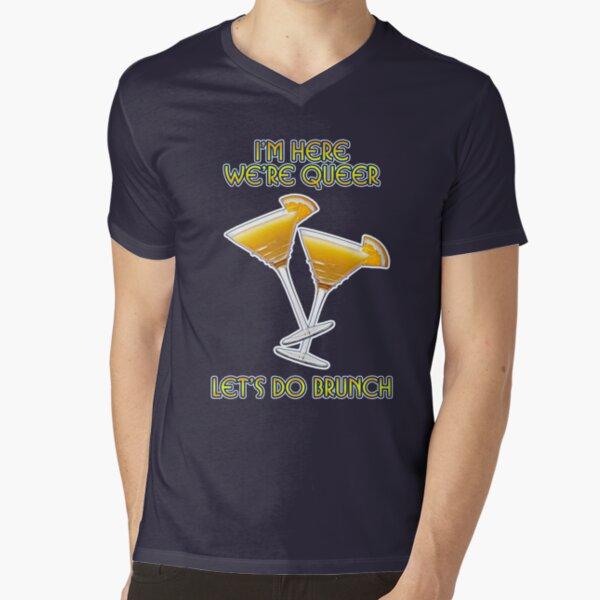 We're Here. We're Queer. Let's do Brunch! V-Neck T-Shirt