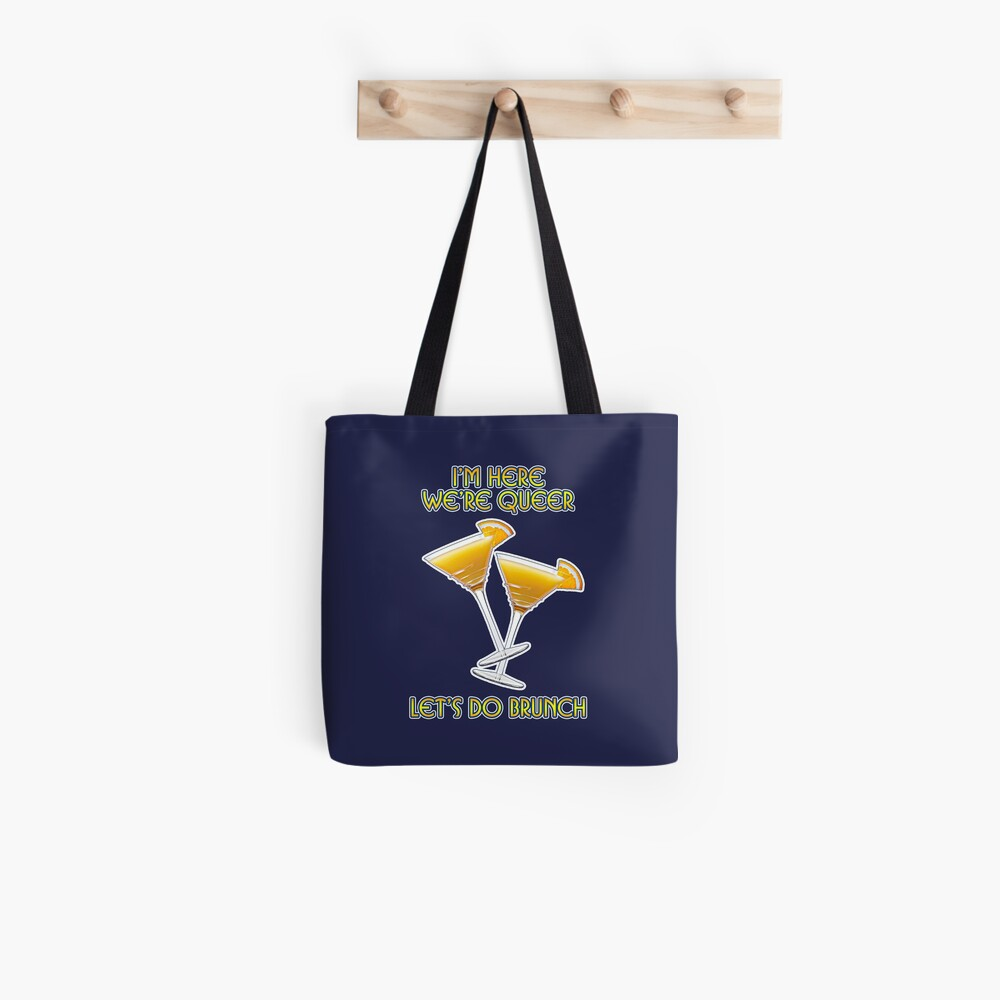 We're Here. We're Queer. Let's do Brunch! Tote Bag