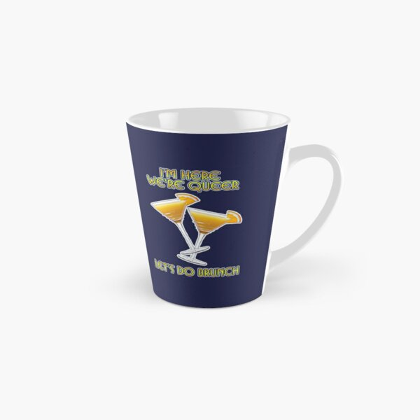 We're Here. We're Queer. Let's do Brunch! Tall Mug