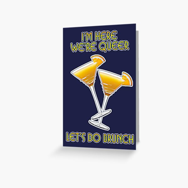 We're Here. We're Queer. Let's do Brunch! Greeting Card