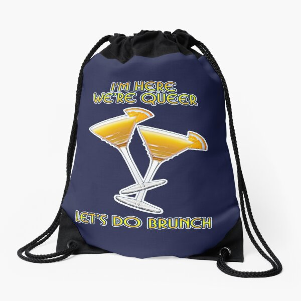We're Here. We're Queer. Let's do Brunch! Drawstring Bag