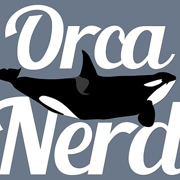 Orca Nerd (Light Text) by One-Drop