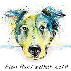 Mein Hund bettelt nicht. von Bettina Kröger