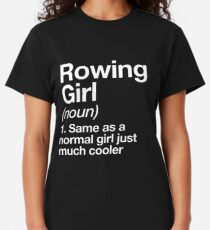 Rowing Girl Definition Funny & Sassy Sports Design Classic T-Shirt