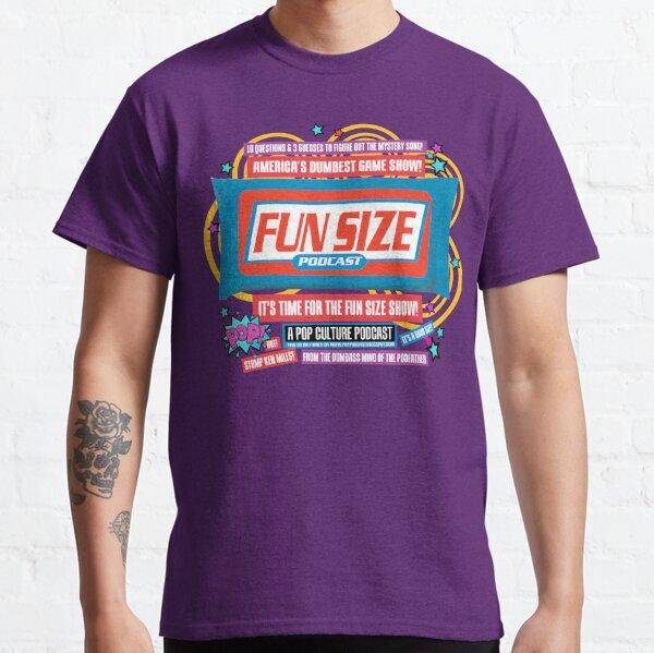FUN SIZE SHOW! Classic T-Shirt