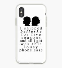 I Shipped Bellarke... And All I Got Was This Lousy Phone Case iPhone Case