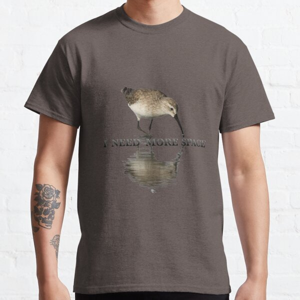 I NEED MORE SPACE, CURLEW SANDPIPER Classic T-Shirt