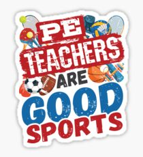 PE Teachers Are Good Sports Sticker
