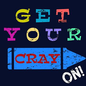 Get Your Cray On! School Collection For Teachers and Kids by IKOK