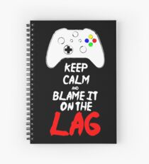 Keep calm and blame it on the Lag Spiral Notebook