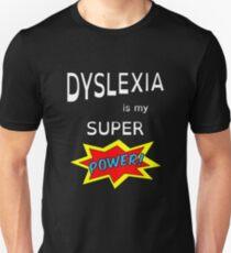 Dyslexia is My Super Power Unisex T-Shirt