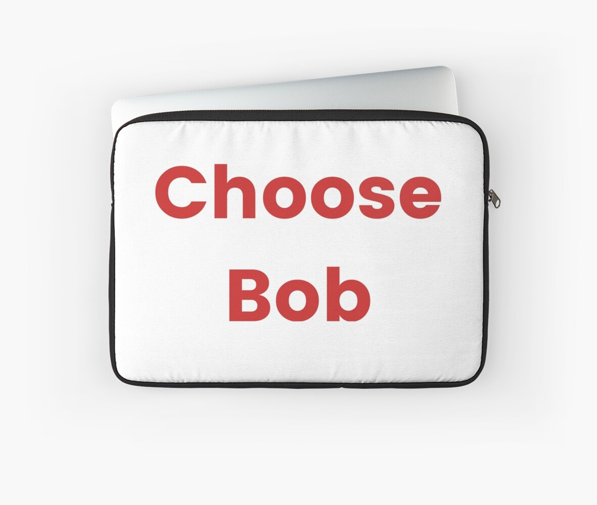 Choose Bob by timbrazier