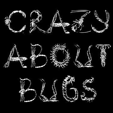 Crazy About Bugs Insect Text Design by SharkaSplat