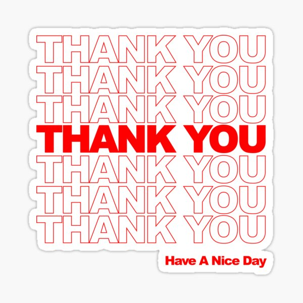 thank you have a nice day Sticker