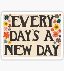 Every Day's a New Day Sticker