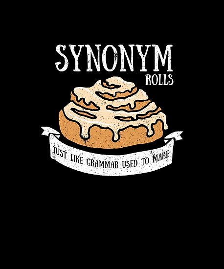 'Funny Synonym Rolls Pun English Grammar Puns Teacher T-Shirt' Poster by  LookTwice