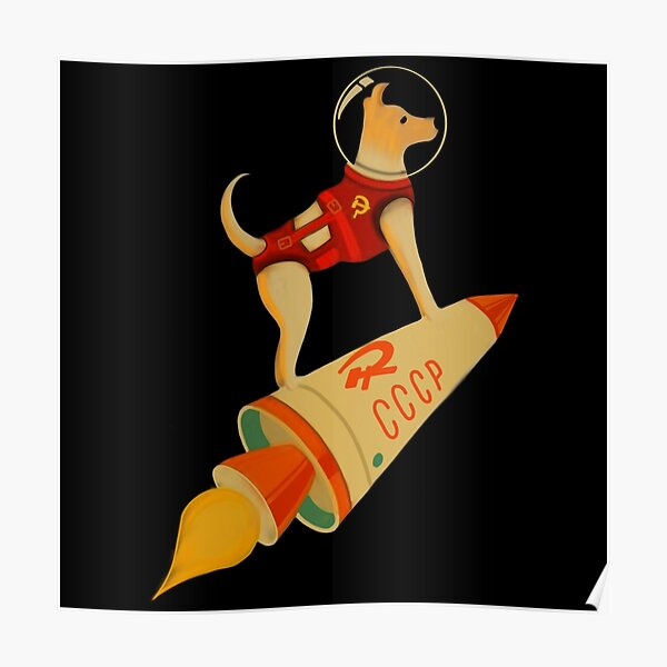 Laika The CCCP Soviet Russia Super Space Rocket Dog  Poster