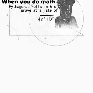 Pythagoras thinks your dumb by pidgenhorn