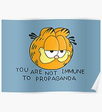 You Are Not Immune To Propaganda Poster