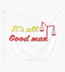 It's all good man Wall Tapestry