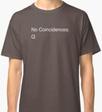 No coincidences Classic T-Shirt