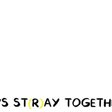 Let's ST(R)AY Together by ZoQiao